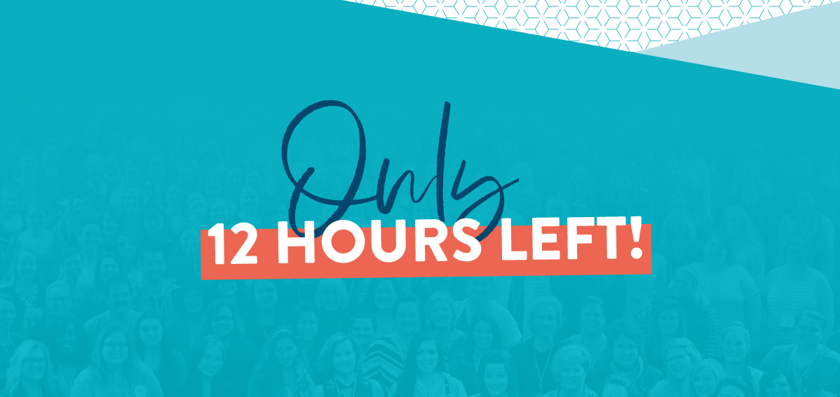 Only 12 Hours Left